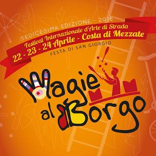 Magie al Borgo Festival Internazionale d'Arte di Strada 2016