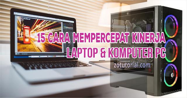 15 Cara Meningkatkan Kecepatan Laptop & Komputer PC No 1 Ampuh