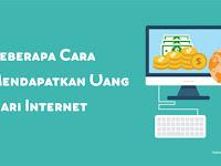 Cara Mendapatkan Uang Dari Internet di Zaman Sekarang