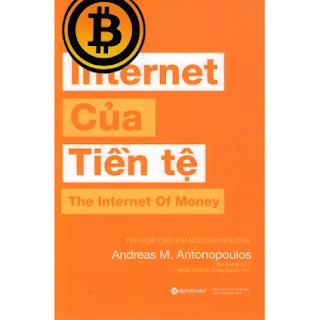 Cuốn Sách Giúp Bạn Hiểu Được Bản Chất Của Tiền Tệ, Nền Kinh Tế Truyền Thống, Để Từ Đó Hiểu Sâu Hơn Về Bitcoin Và Blockchain: Internet Của Tiền Tệ ebook PDF EPUB AWZ3 PRC MOBI