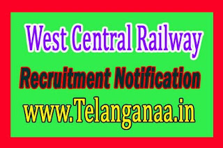 West Central Railway Recruitment Notification 2016