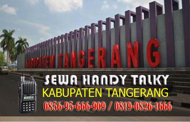Pusat Sewa HT Area Kabupaten Tangerang Rental Handy Talky Murah