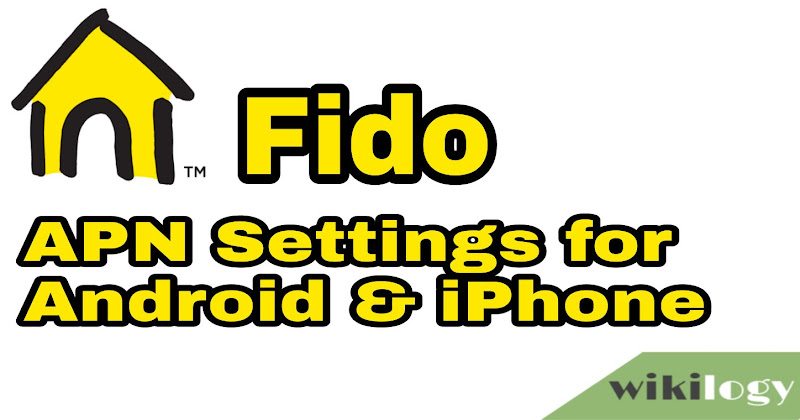 Fido APN Settings for Android iPhone