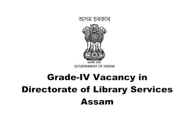 Grade IV Posts in Directorate of Library Services Assam Recruitment