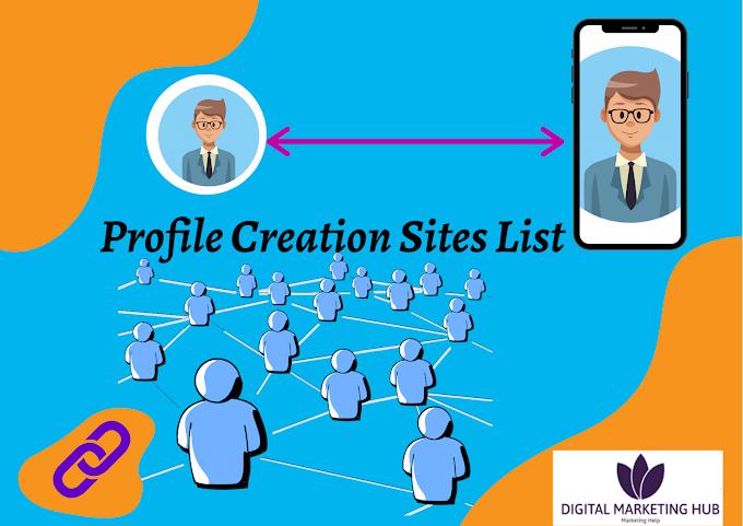 Top 100+ High DA PA Profile Creation Sites List 2021