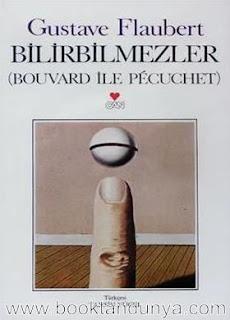 Gustave Flaubert - Bilirbilmezler (Bouvard ile Pecuchet)