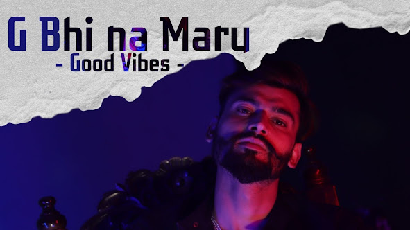 GOOD VIBES SONG LYRICS || G-one PoliceWalaRapper ft. Sumit Bhalla Lyrics Planet