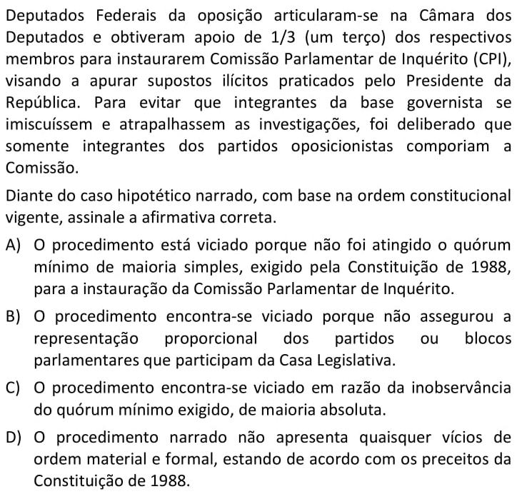 Deputados Federais da oposição articularam-se na Câmara dos Deputados e obtiveram apoio de 1/3 (um terço) dos respectivos membros