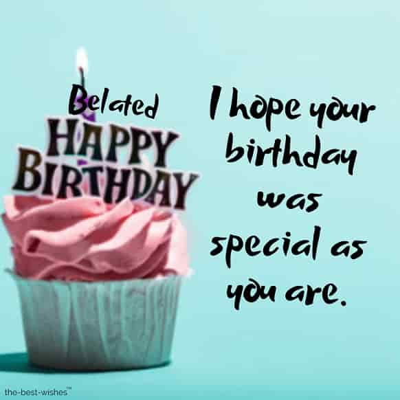 belated happy birthday wishes to friend