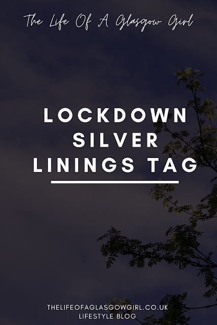 Pinterest image for Lockdown silver linings tag blog post on Thelifeofaglasgowgirl.co.uk