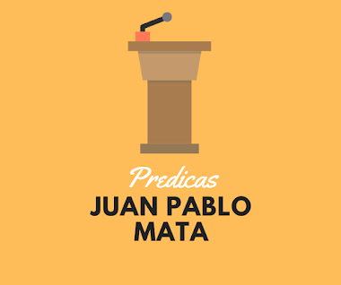 Predicas con Juan Pablo Mata