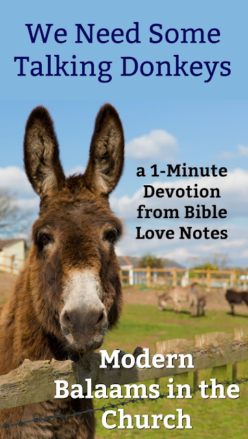 There are modern Bible teachers who are spreading error for the same reasons Balaam spread error. This 1-minute devotion encourages us to be discerning. #BibleLoveNotes