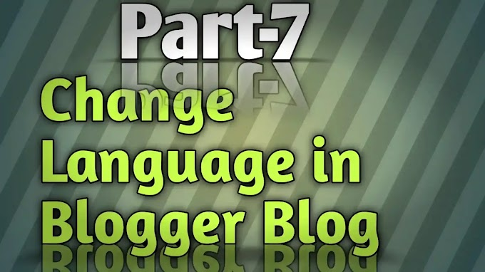 Part-7 How To Change Language in Blogger Blog