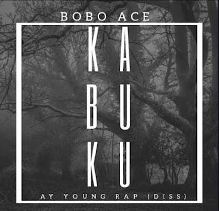 {Music} BoBo Ace - Kabuku (Ay young Rap Diss)