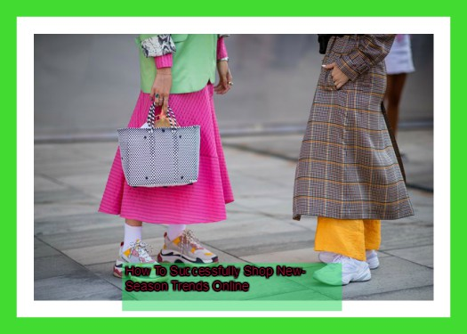 The Most Popular Deals & Offer How to get Successfully Shop New-Season Trends Online