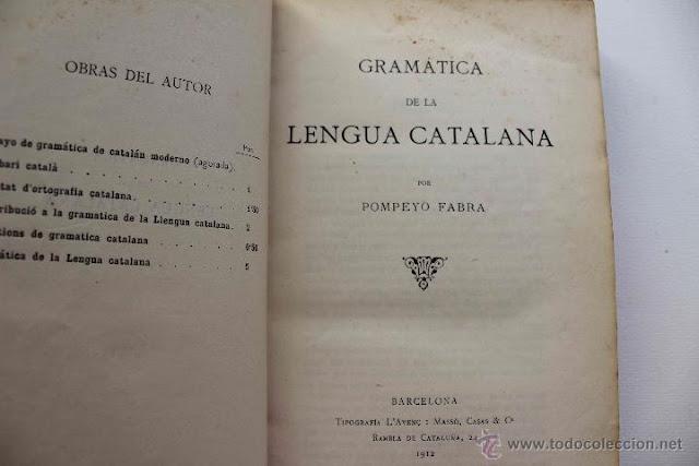 Gramática (1918) y el Diccionario (1932) inventados por el ingeniero industrial Pompeyo Fabra.