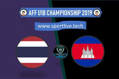 Live Streaming Thailand Vs Kamboja AFF U18 Championship 2019