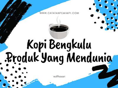 kopi-bengkulu-produk-yang-mendunia