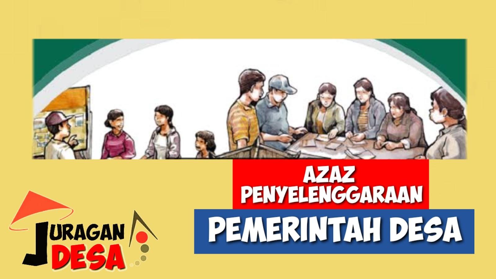 Asas Penyelenggaraan Pemerintahan Desa Dalam UU  Asas Penyelenggaraan Pemerintahan Desa Dalam UU 6/2014