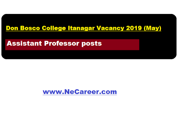 Don Bosco college itanagar vacancy 2019 may