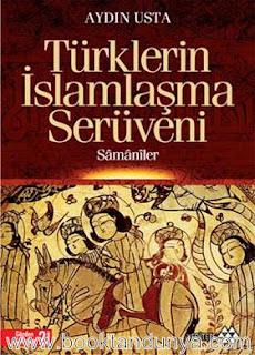 Aydın Usta - Türklerin İslamlaşma Serüveni - Şamanizmden Müslümanlığa