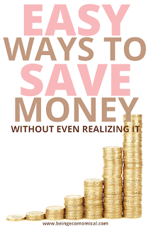 Easy And Simple Ways To Save Money - Being Ecomomical