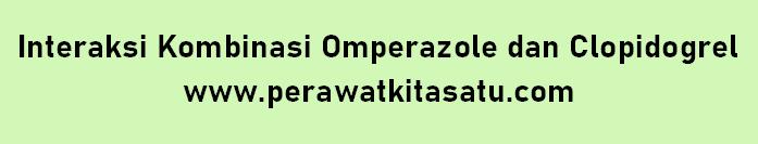 Interaksi Kombinasi Omperazole dan Clopidogrel