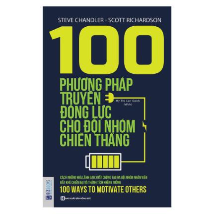 100 Phương Pháp Truyền Động Lực Cho Đội Nhóm Chiến Thắng ebook PDF EPUB AWZ3 PRC MOBI