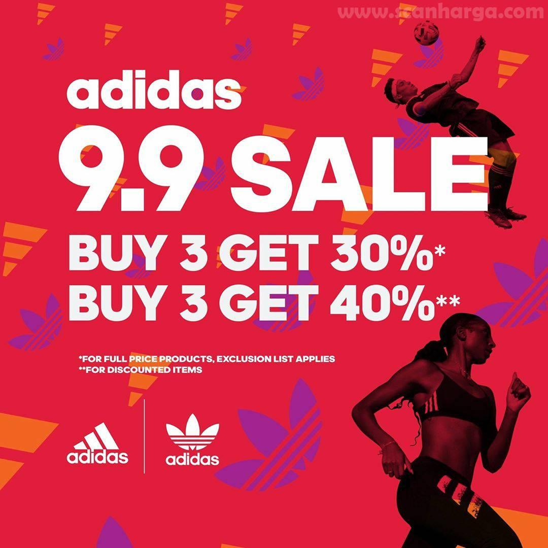 Promo ADIDAS 9.9 SALE Promo Buy 3 Get 30%*, Buy 3 Get 40% Untuk Semua Produk Sepatu dan Pakaian