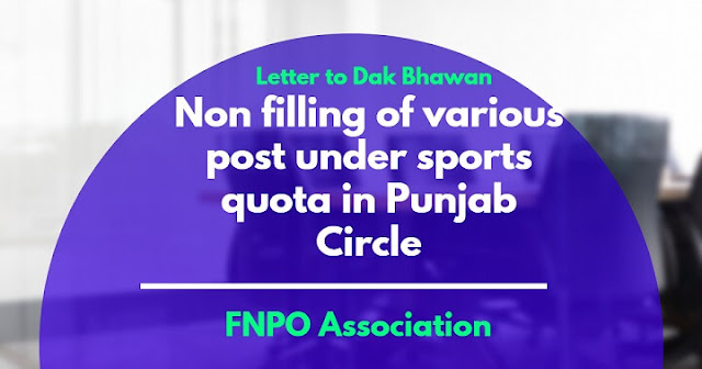 Non filling of various post under sports quota in Punjab Circle-FNPO