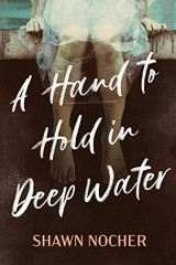 Read Online A Hand to Hold in Deep Water by Shawn Nocher Book Chapter One Free. Find Hear Best Classics Books And Novel For Reading And Download.