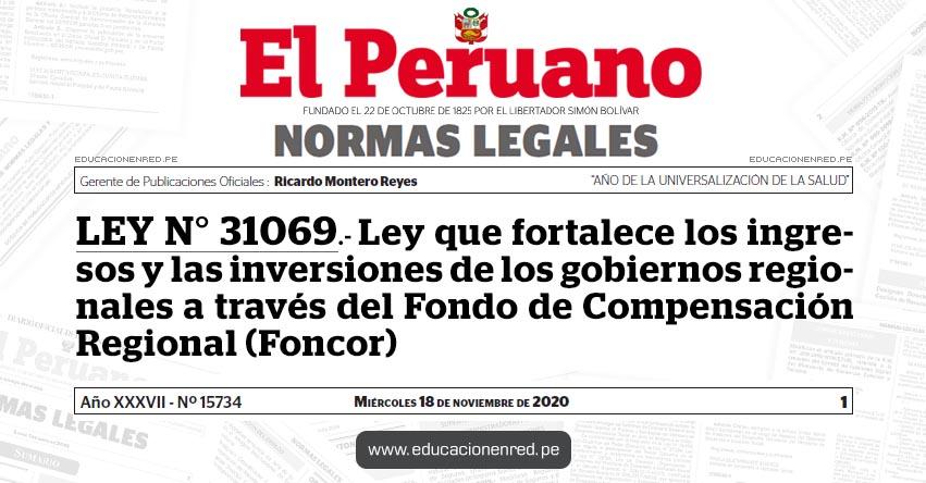 LEY N° 31069.- Ley que fortalece los ingresos y las inversiones de los gobiernos regionales a través del Fondo de Compensación Regional (Foncor)