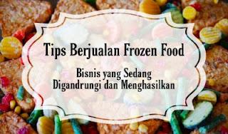 Tips berjualan frozen food dan aplikasi kasir post