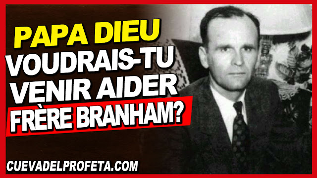 Papa Dieu, voudrais-Tu venir aider Frère Branham - William Marrion Branham