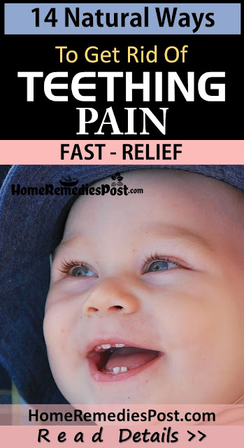 Home Remedies For Teething Pain, how to get rid of Teething Pain