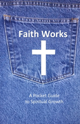 Faith Works: A Pocket Guide to Spiritual Growth