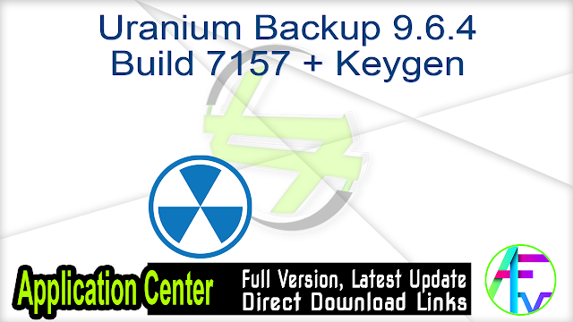 Uranium Backup 9.6.4 Build 7157 + Keygen