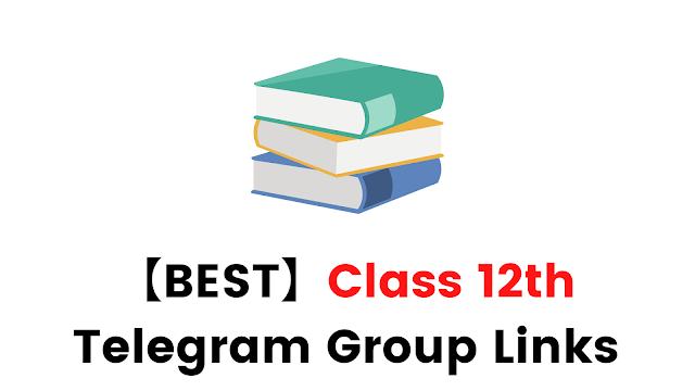 【BEST】Class 12th Telegram Group Links