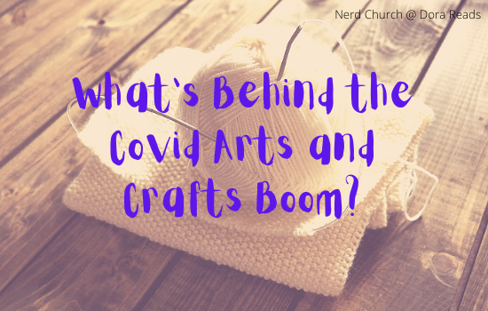 'What's Behind The Covid Arts and Crafts Boom?' with yarn and knitting needles in the background