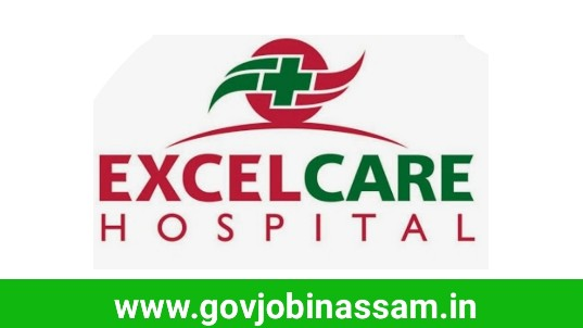 Excelcare Hospitals Guwahati Recruitment 2018