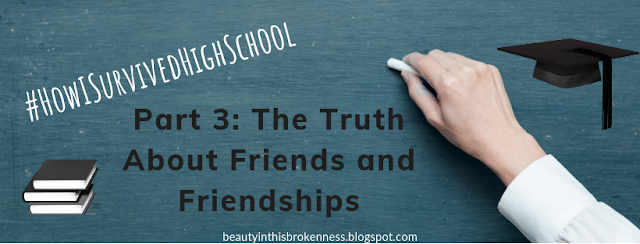 #HowISurvivedHighSchool Part 3: The Truth About Friends and Friendships