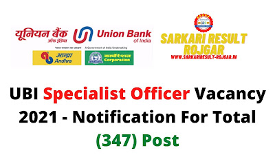 UBI Specialist Officer Vacancy 2021 - Notification For Total (347) Post