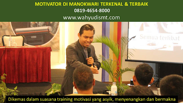 •             JASA MOTIVATOR MANOKWARI  •             MOTIVATOR MANOKWARI TERBAIK  •             MOTIVATOR PENDIDIKAN  MANOKWARI  •             TRAINING MOTIVASI KARYAWAN MANOKWARI  •             PEMBICARA SEMINAR MANOKWARI  •             CAPACITY BUILDING MANOKWARI DAN TEAM BUILDING MANOKWARI  •             PELATIHAN/TRAINING SDM MANOKWARI