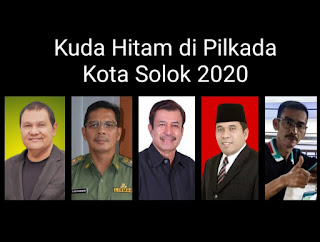 Adi Gunawan, Irzal Ilyas, Hendriyas, Sani Mariko, dan Fauzi Ella Sliano, Kuda Hitam di Pilkada Kota Solok 2020