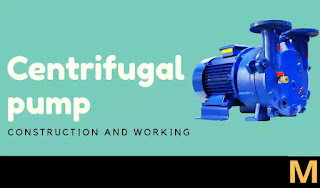 Centrifugal pump- Construction, working and uses | The Mechanical post
