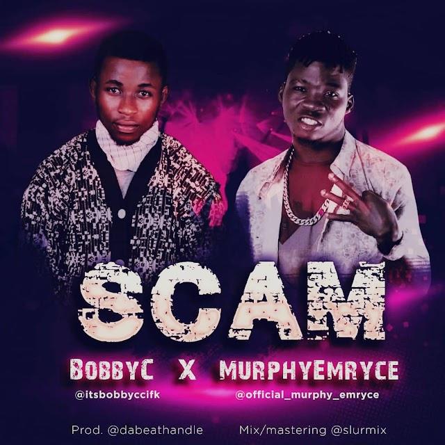 SCAM - BOBBY C x MURPHYEMRYCE
