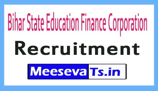 Bihar State Education Finance Corporation BSEFCL Recruitment