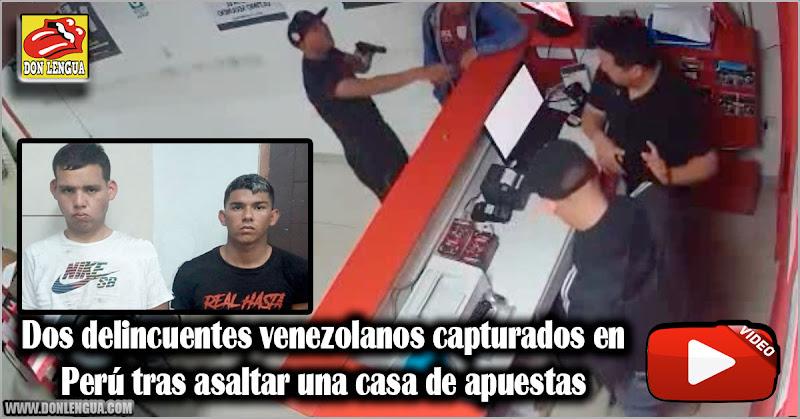 Dos delincuentes venezolanos capturados en Perú tras asaltar una casa de apuestas