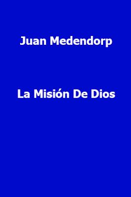 Juan Medendorp-La Misión De Dios-