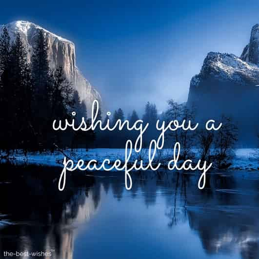 wishing you a peaceful day ahead